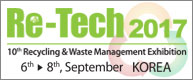Re-Tech 2017(10th Recycling & Waste Management Exhibition)